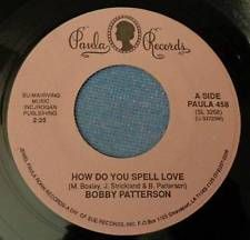 BOBBY PATTERSON 45 ~HOW DO YOU SPELL LOVE~ PAULA RECORDS SOUL FUNK VG+