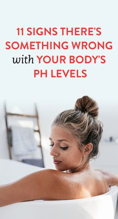 11 Signs There's Something Wrong With Your Body's pH Levels That You Shouldn't Ignore