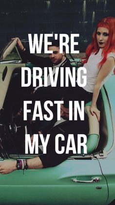Fast in my Car - Paramore!