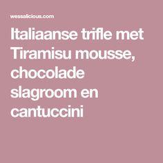Italiaanse trifle met Tiramisu mousse, chocolade slagroom en cantuccini