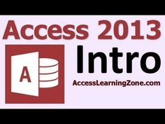 ▶ Microsoft Access 2013 Tutorial Part 00 of 12 - Introduction - YouTube