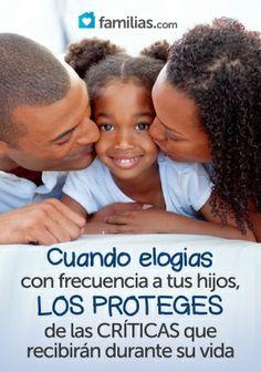 El elogio es de vital importancia en la crianza de los hijos.