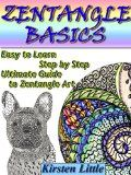 Free Kindle Book - [Arts & Photography][Free] Zentangle Basics: Easy to Learn Step by Step Ultimate Guide to Zentangle Art