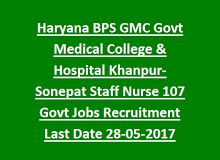 Haryana Bps Gmc Govt Medical College Hospital Khanpur Sonepat Staff Nurse 107 Govt Jobs Recruitment Last Date 28 05 20 Government Jobs Online Jobs Court Jobs