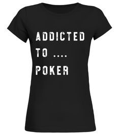 """# Poker Addict T Shirts. Fun Gifts for Poker Players. . Special Offer, not available in shops Comes in a variety of styles and colours Buy yours now before it is too late! Secured payment via Visa / Mastercard / Amex / PayPal How to place an order Choose the model from the drop-down menu Click on """"Buy it now"""" Choose the size and the quantity Add your delivery address and bank details And that's it! Tags: Gifts shirts for poker players playing cards, prize games lovers & gamblers who plays…"""