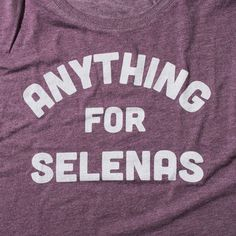 Limited Edition: Anything for Selenas Women's Slouch Tee