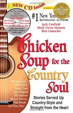 Chicken Soup for the Country Soul: Stories Served Up Country-Style and Straight from the Heart (Chicken Soup for the Soul) by Jack Canfield, http://www.amazon.com/dp/1558745629/ref=cm_sw_r_pi_dp_I8Uhrb0WFKQYK