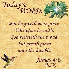 MORE GRACE   James 4:6 KJV