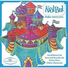 Król Bul. Bajka muzyczna. CD
