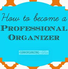 With the New Year coming, NOW is a GREAT time to think about becoming a professional organizer! If you've always thought about it, go here to find out how easy it can be!