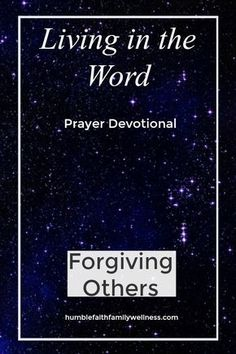 Forgiving others is more for you than it is for the other person. Don't hold onto the ill feelings and allow them to change your heart! #ForgivingOthers, #PrayerDevotional, #Faith