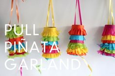 This pull piñata garland makes for a very festive Cinco de Mayo decoration as well as a fun activity for party guests. Simply pull and little surprises come pouring down.