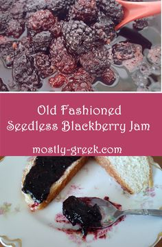 Old Fashioned flavor, no pectin added, and no seeds stuck in your teeth! So many good things, and easy steps to boot! Click on the link for the recipe and check out my other jams and jellies while you're there! #mostlygreek #jam #jelly #preserves #homecanning #gardening #dessert #blackberries