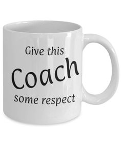 Give Coach some respect, Funny coffee mug, Christmas gift Coach, Coach appreciation mug, Gift for him, Gift for Trainer, Sport, Team, Trophy by expodesigns on Etsy