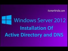 How to Installation Active Directory and DNS in windows server 2012 | IT SMART TRICKS