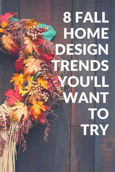 Here are 8 fall home design trends that you'll want to try out for yourself! It's fall y'all!