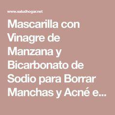 Mascarilla con Vinagre de Manzana y Bicarbonato de Sodio para Borrar Manchas y Acné en la piel! – Saludhogar