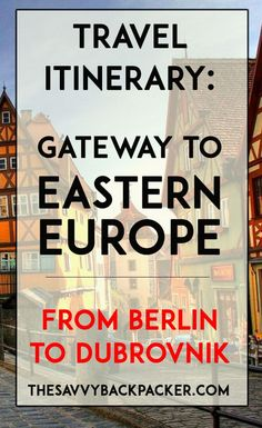Gateway to Eastern Europe Travel Itinerary (Travel Time: 2-4 Weeks)