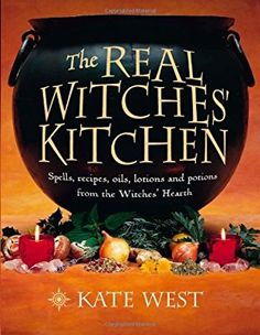Buy The Real Witches' Kitchen: Spells, recipes, oils, lotions and potions from the Witches' Hearth by Kate West and Read this Book on Kobo's Free Apps. Discover Kobo's Vast Collection of Ebooks and Audiobooks Today - Over 4 Million Titles! Wiccan Books, Witchcraft Books, Occult Books, Real Spells, Magick Book, The Witcher, Samhain, Real Witches, Herbs