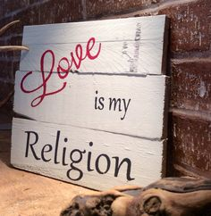 Reclaimed wood  Love is my Religion sign by SimplyRustiqueDecor, $22.00