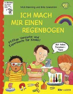 Ich mach mir einen Regenbogen: Amazon.de: Mick Manning, Brita Granström: Bücher