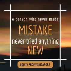A person who never made mistake never tried anything new- www.equityprofit.com