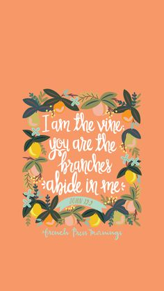 John 15:5 from Encouraging Wednesdays by French Press Mornings #bible #verse #typography