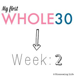 Whole30 Update: Week 2. I'm sharing tips and benefits I'm already seeing from doing Whole30 so far.