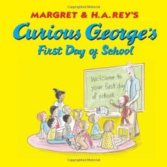 Curious George's First Day of School by H. A. Rey http://www.amazon.com/dp/0618605649/ref=cm_sw_r_pi_dp_voK3ub1GTRFKT