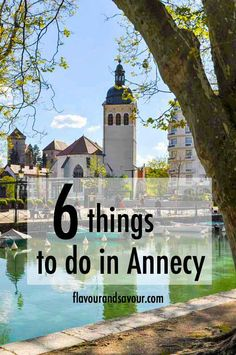 Annecy has it all! It's a spectacular city in the Haute-Savoie region of southern France. Here are 6 things to do in Annecy, France that we enjoyed.