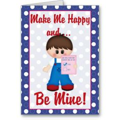 Make Me Happy Be Mine! Valentine Greeting Card