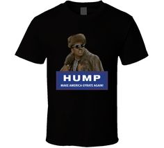 Hump Make America Gyrate Again Digital Underground Shock G T Shirt S Man, Custom Shirts, Crew Neck Sweatshirt, Shirt Style, America, T Shirts For Women, Flat Rate, Hoodies, Digital