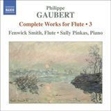 Philippe Gaubert: Complete Works for Flute, Vol. 3 [CD]