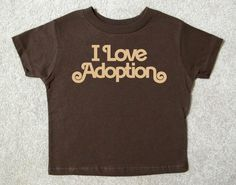 Toddler T  I LOVE ADOPTION Brown Shirt by HappyGoatDesigns on Etsy