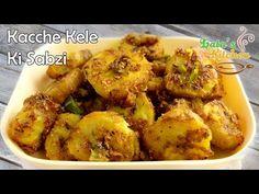 Raw Banana Sabzi Recipe - Kache Kele ki Sabzi - Easy to make Indian Vegetarian Recipe Video - YouTube