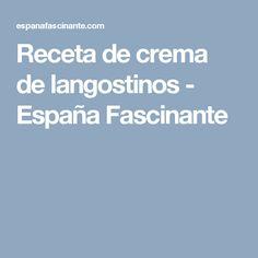 Receta de crema de langostinos - España Fascinante