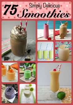 Delicious Smoothies - 75 recipes!