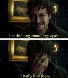 Will Graham: I'm thinking about dogs again. I really love dogs. lol