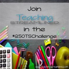 As school is getting ready to start back up, I am challenging all teachers to spend no more than $250 in their classroom. Tips on surviving the school year on a budgeting is coming soon.    Challenge Rules  1. Follow Teaching Streamlined on Instagram 2. Follow Teaching Streamlined on Periscope 3. Subscribe on the website at www.teachingstreamlined.com 4. Tag a least one back-to-school theme photo you upload with #250TSChallenge on instagram. This includes classroom setup, classroom supplies…