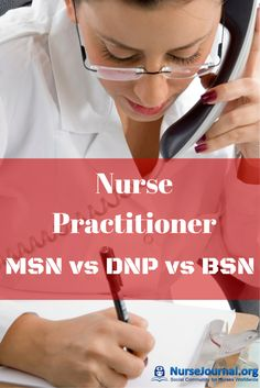 Great information on finding the best path to take to become an NP. Nurse Practitioner MSN vs DNP vs BSN http://nursejournal.org/nurse-practitioner/nurse-practitioner-msn-vs-dnp-vs-bsn/