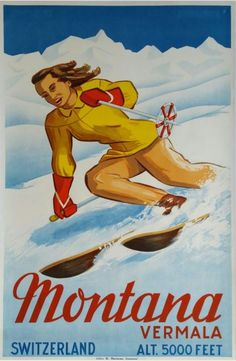 Montana Vermala, Switzerland (Sagalowitz Wladimir / Skiing in Crans Montana, the famous wintersport resort in Wallis. A rare Swiss skiing poster Ski Vintage, Vintage Travel Wedding, Vintage Ski Posters, Retro Poster, Art Deco Posters, Cool Posters, Poster Prints, Sports Posters, Poster Poster