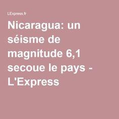 Nicaragua: un séisme de magnitude 6,1 secoue le pays - L'Express