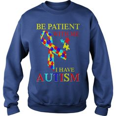 Be Patient With Me I Have Autism Awareness Tshirt #gift #ideas #Popular #Everything #Videos #Shop #Animals #pets #Architecture #Art #Cars #motorcycles #Celebrities #DIY #crafts #Design #Education #Entertainment #Food #drink #Gardening #Geek #Hair #beauty #Health #fitness #History #Holidays #events #Home decor #Humor #Illustrations #posters #Kids #parenting #Men #Outdoors #Photography #Products #Quotes #Science #nature #Sports #Tattoos #Technology #Travel #Weddings #Women