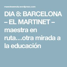 DIA 8: BARCELONA – EL MARTINET – maestra en ruta…otra mirada a la educación Barcelona, Reggio Emilia, School, Learning Environments, Innovative Products, Teachers, Infant Crafts, Pintura