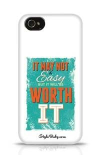 It May Not Be Easy  But It Will Be Worth It Apple iPhone 4 Phone Case