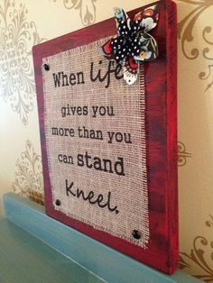 Distressed Wooden Sign Red with Burlap Message kneel