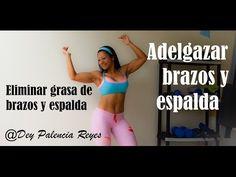 Adelgazar brazos y espalda - Eliminar grasa de brazos y espalda - Rutina 346 - Dey Palencia Reyes - YouTube