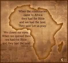 I think this shows that Africa never ever really fully controlled themselves.  I love this because it is so true, and it makes you think about how controlling other countries are.