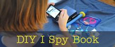 DIY I Spy book--what agreat idea:) « Imagination Soup | Fun Learning and Play Activities for Kids