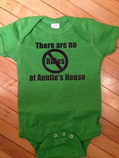Funny There are no rules at Auntie's House Baby Onesie- Pick Your Color. Pick Your Size.